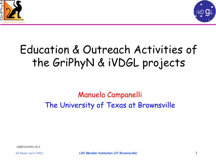 education outreach activities of the griphyn ivdgl projects n.
