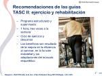 recomendaciones de las gu as tasc ii ejercicio y rehabilitaci n