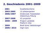 2 geschiedenis 2001 2009