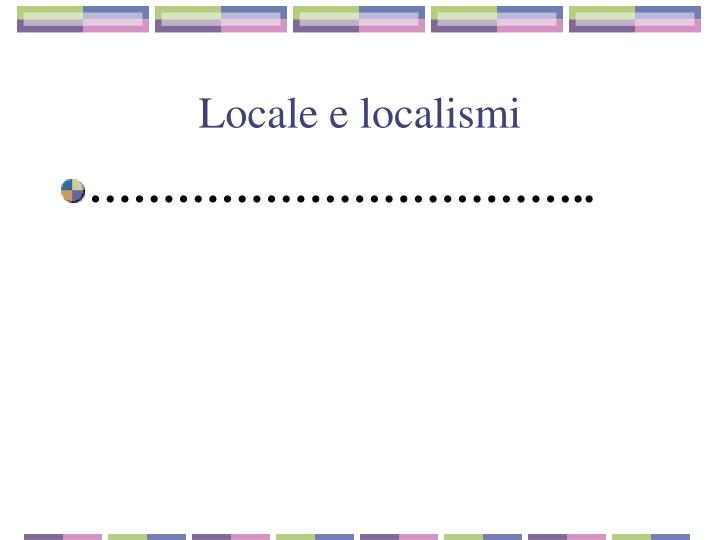 Locale e localismi