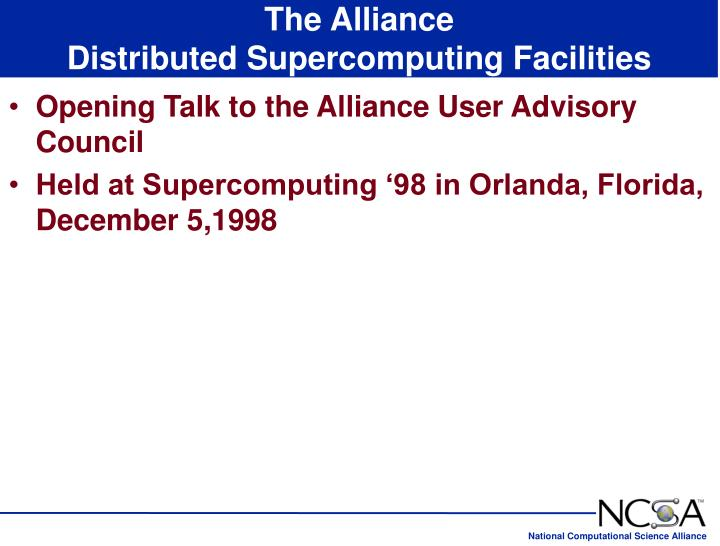 the alliance distributed supercomputing facilities n.