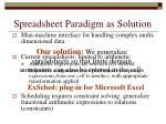 spreadsheet paradigm as solution