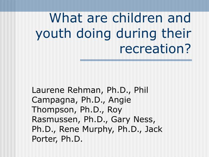what are children and youth doing during their recreation n.