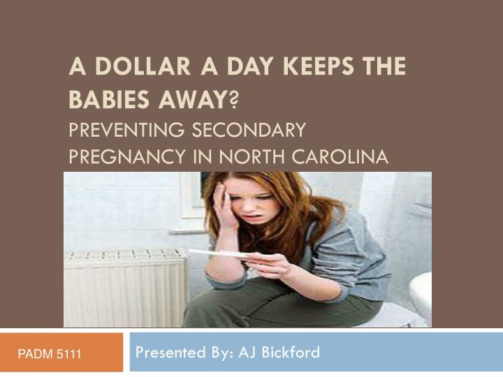 a dollar a day keeps the babies away preventing secondary pregnancy in north carolina n.