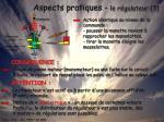 aspects pratiques le r gulateur 3