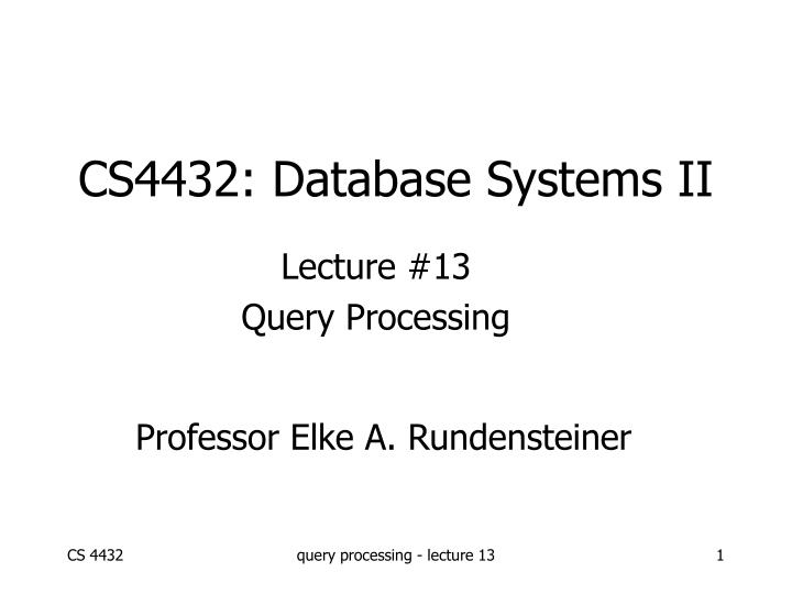cs4432 database systems ii n.