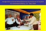 inauguration of small wind generator by governor of gujarat h e kailashpati mishra 21 st may 2004