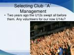 selecting club a management