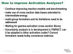how to improve activation analyses