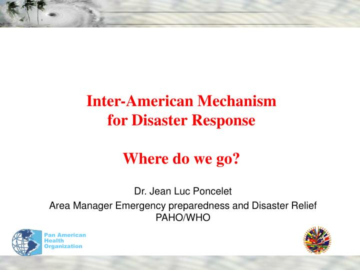 inter american mechanism for disaster response where do we go n.