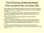 the enduring understandings the narrative the unit does tell