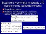 eksplicitna vremenska integracija 2 d nestacionarne jednad be te enja1