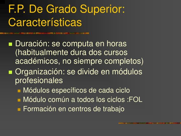 F.P. De Grado Superior: Características