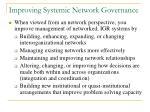 improving systemic network governance