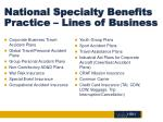 national specialty benefits practice lines of business