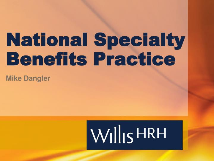 national specialty benefits practice n.