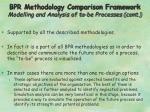 bpr methodology comparison framework modelling and analysis of to be processes cont