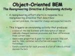 object oriented bem the reengineering directive envisioning activity