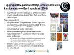 tugigrupid hiv positiivsetele ja uimastis ltlastele kinnipeetavatele eesti vanglates 2003