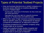 types of potential testbed projects3
