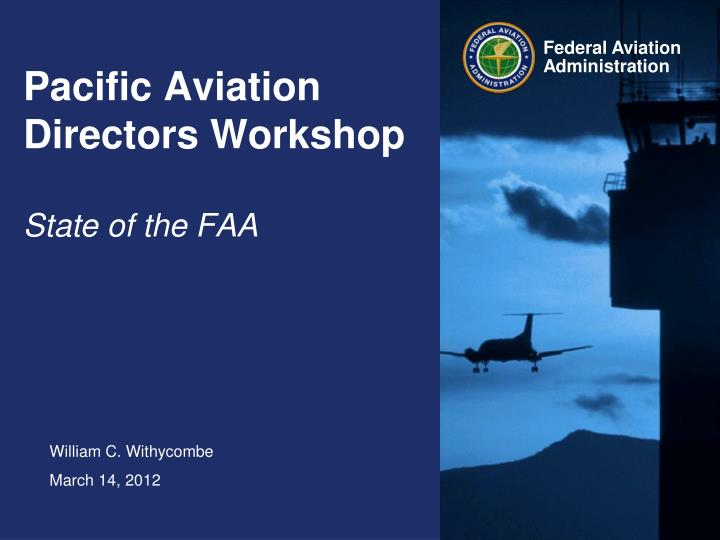 pacific aviation directors workshop state of the faa n.