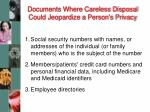 documents where careless disposal could jeopardize a person s privacy
