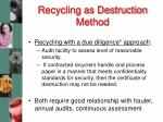 recycling as destruction method1