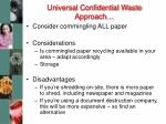 universal confidential waste approach