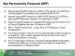 not permanently financed npf
