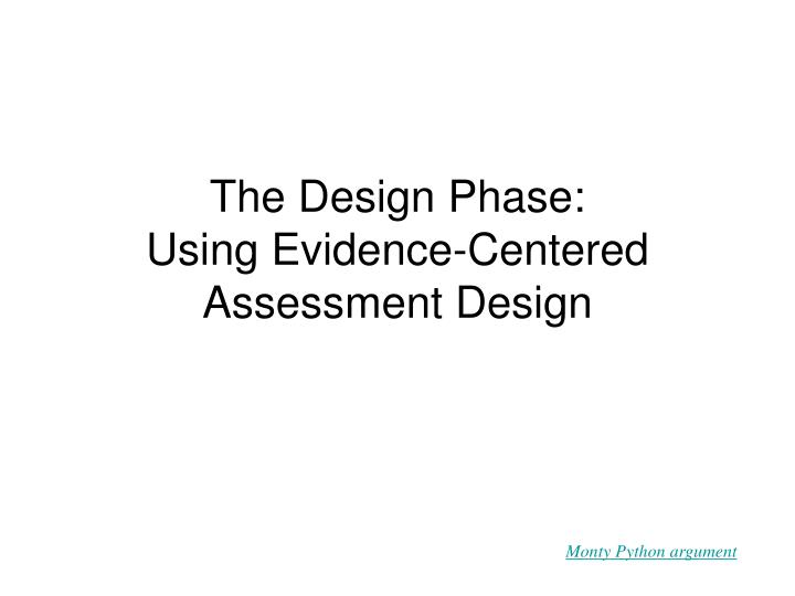 the design phase using evidence centered assessment design n.