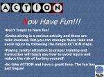 n ow have fun