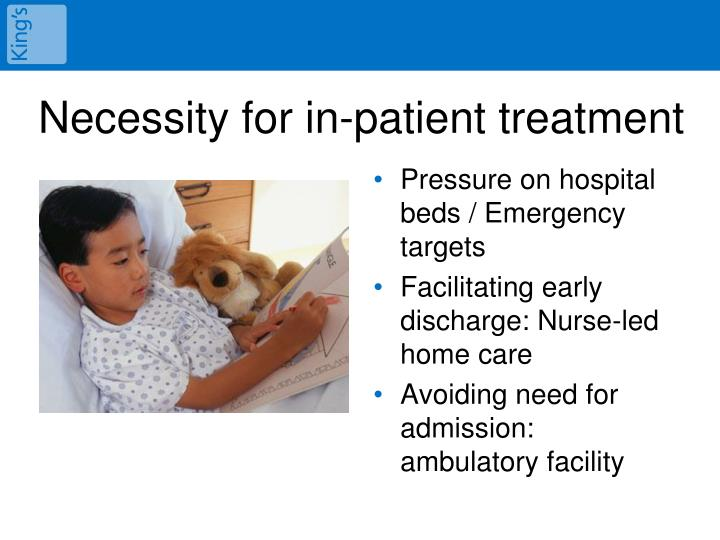Necessity for in-patient treatment