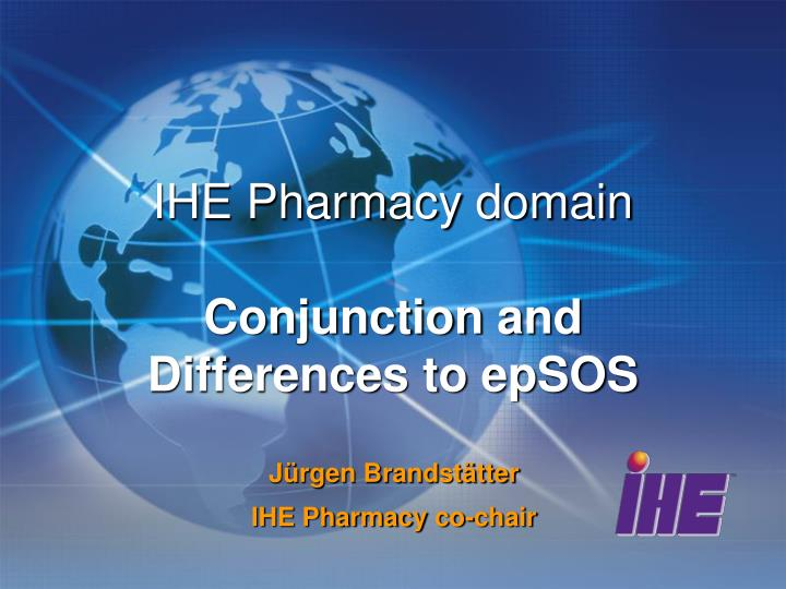 ihe pharmacy domain conjunction and differences to epsos n.