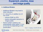 equipment practice dose and image quality3