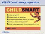 icrp isr smart message for paediatrics