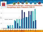l industrie en europe tendances d efficacit nerg tique dans l industrie l ue 15