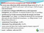 obiettivi di scenario energetico per l italia al 2030
