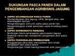 dukungan pasca panen dalam pengembangan agribisnis jagung1