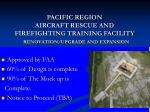 pacific region aircraft rescue and firefighting training facility renovation upgrade and expansion