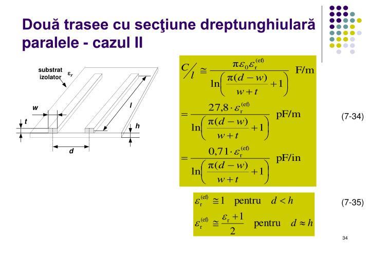 Două trasee cu secţiune dreptunghiulară paralele - cazul II