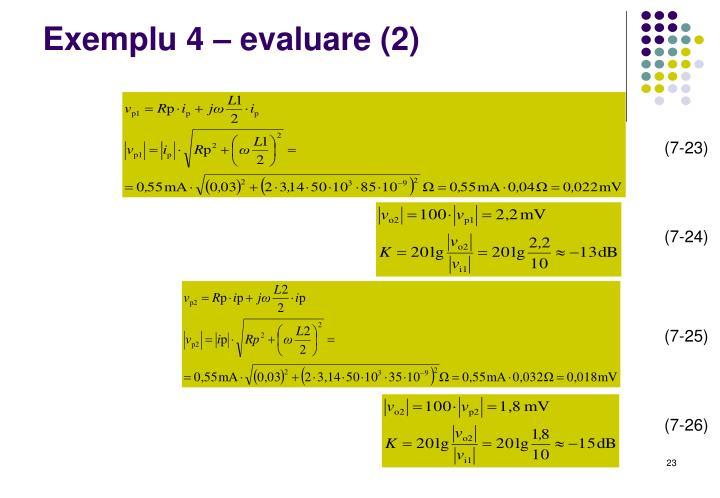 Exemplu 4 – evaluare (2)