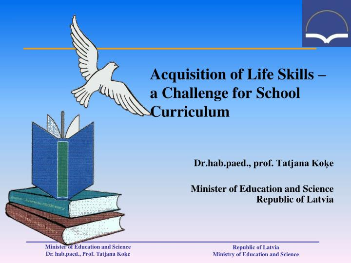 acquisition of life skills a challenge for school curriculum n.