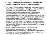7 como a funda o ibge estabelece a divis o do territ rio brasileiro em meso e microrregi es
