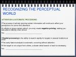 recognizing the perceptual world8