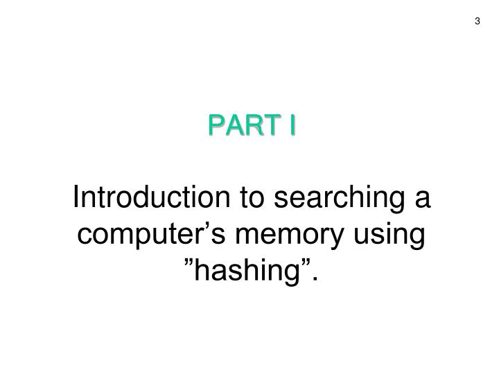 Part i introduction to searching a computer s memory using hashing