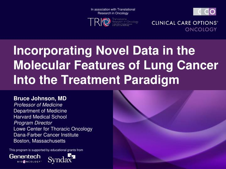 incorporating novel data in the molecular features of lung cancer into the treatment paradigm n.