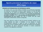 aporte previsional solidario de vejez aps vejez6