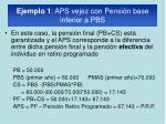 ejemplo 1 aps vejez con pensi n base inferior a pbs