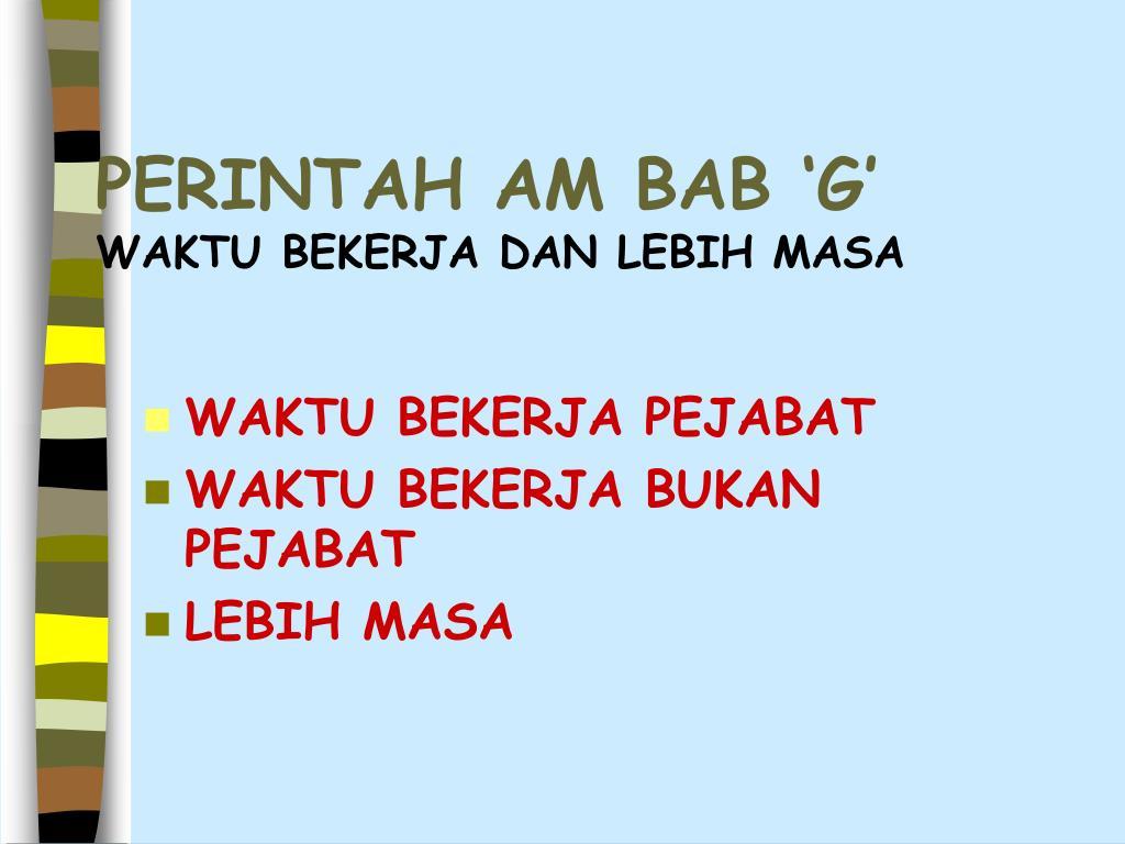 Ppt Perintah Am Bab G Waktu Bekerja Dan Lebih Masa Powerpoint Presentation Id 4559362