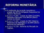 reforma monet ria